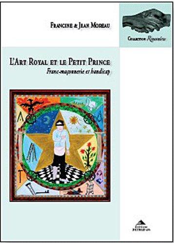 L'Art royal et le Petit Prince : Franc-maçonnerie et handicap