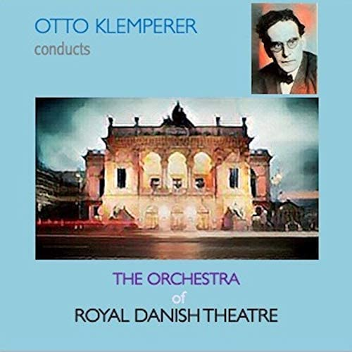 Otto Klemperer, Orchestra of the Royal Danish Theatre