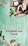Inselpfade zum Glück (Blackberry Island, Band 4) von Susan Mallery