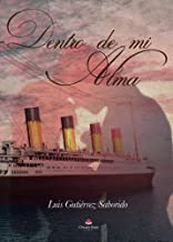 Dentro de mi alma (Spanish Edition)