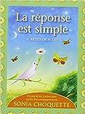La réponse est simple - Cartes oracles de Sonia Choquette ( 21 mai 2012 ) - 21/05/2012