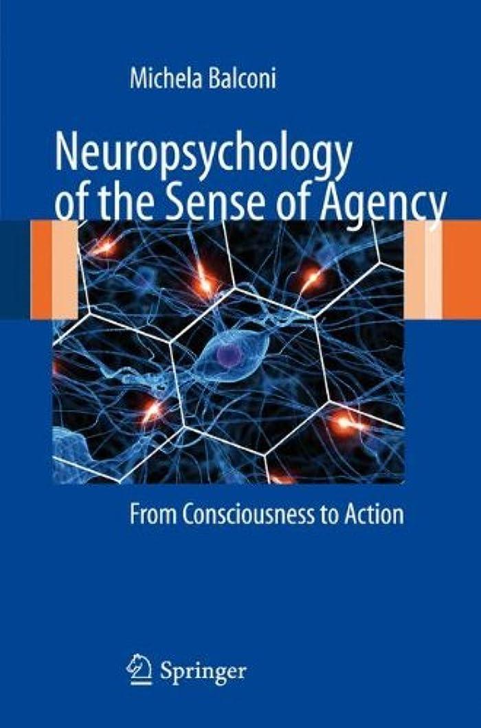 初期の罹患率ナースNeuropsychology of the Sense of Agency: From Consciousness to Action (English Edition)