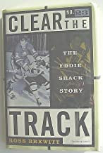 Clear the Track: The Eddie Shack Story