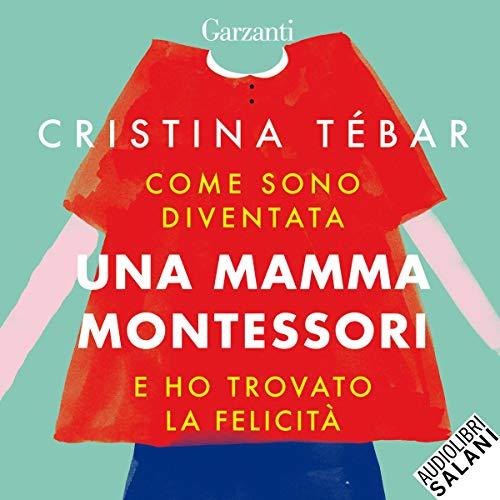 Come sono diventata una mamma Montessori e ho trovato la felicità copertina