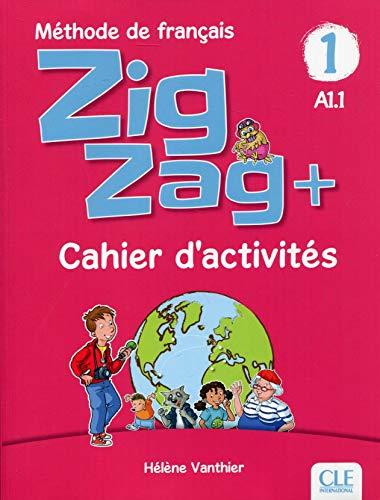 Zigzag+ 1 - cahier d´activites: Cahier d'activites A1.1