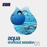 Aqua Workout Session 01 (125 BPM Mixed Workout Music Ideal For Aqua Fitness)