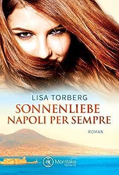 Sonnenliebe – Napoli per sempre von [Lisa Torberg]