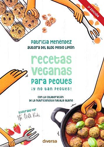 Recetas veganas para peques ¡y No Tan peques!: 8 (Cocina