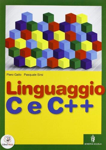 Linguaggio C e C++ - Volume unico