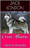 Croc-Blanc - Version illustrée - Format Kindle - 2,17 €