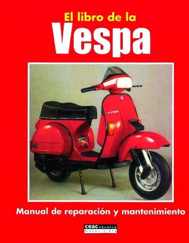 El libro de la Vespa: Manual de reparacion y mantenimiento (Deportes)