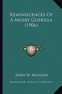 Reminiscences Of A Mosby Guerilla (1906)
