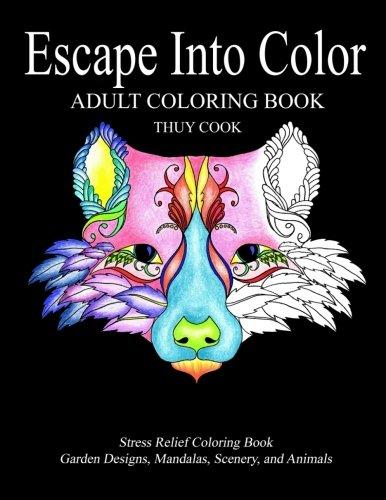 Escape Into Color: Adult Coloring Book (Volume 1)