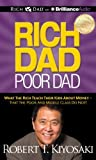 Rich Dad Poor Dad - What The Rich Teach Their Kids About Money - That the Poor and Middle Class Do Not! by Robert T. Kiyosaki (2012-06-05) - 05/06/2012