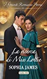 La ricerca di Miss Lottie: I Grandi Romanzi Storici (I segreti di una famiglia vittoriana Vol. 1)