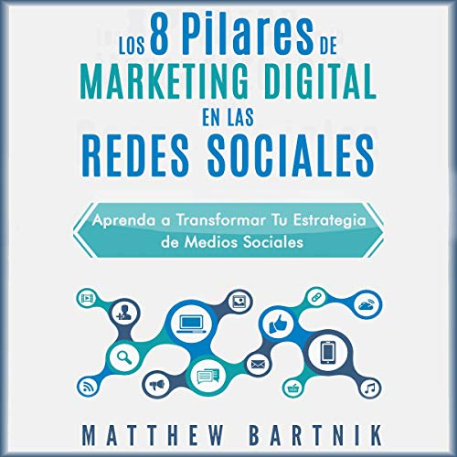 Los 8 Pilares de Marketing Digital en las Redes Sociales [The 8 Pillars of Digital Marketing in Social Networks] audiobook cover art