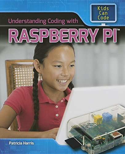 Understanding Coding with Raspberry Pi (Kids Can Code) by Patricia Harris (2016-01-15)
