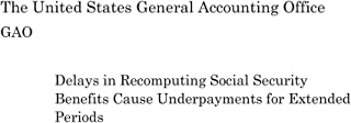 Delays in Recomputing Social Security Benefits Cause Underpayments for Extended Periods