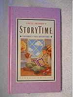 Uncle Arthur's Storytime: Children's True Adventures (Classic Edition)