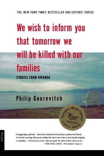 We Wish to Inform You That Tomorrow We Will be Killed With Our Families: Stories from Rwanda by Gourevitch, Philip (1999) Paperback