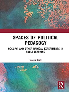 Spaces of Political Pedagogy: Occupy! and other radical experiments in adult learning