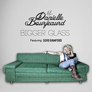 Bigger Glass (feat. Gord Bamford)
