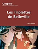 Les Triplettes de Belleville: Un film de Sylvain Chomet (Cinephile)