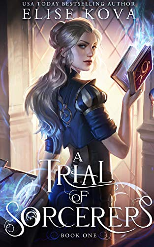 A Trial of Sorcerers by [Elise Kova]
