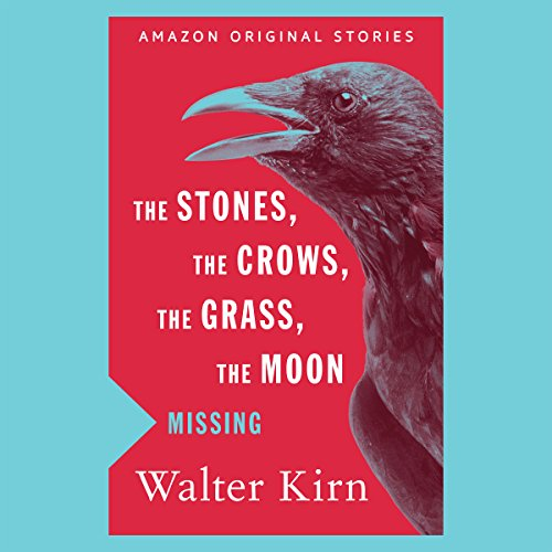 The Stones, the Crows, the Grass, the Moon audiobook cover art