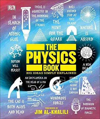 Compare Textbook Prices for The Physics Book: Big Ideas Simply Explained Illustrated Edition ISBN 9781465491022 by DK,Al-Khalili, Jim