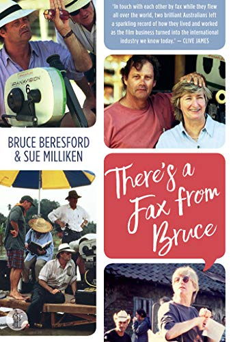 There's a Fax From Bruce: Edited correspondence between Bruce Beresford and Sue Milliken 1989-1996 (English Edition)