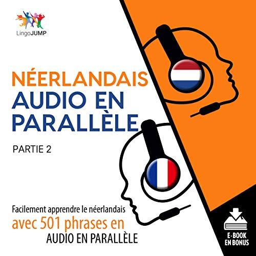 Couverture de Néerlandais audio en parallèle - Facilement apprendre lenéerlandaisavec 501 phrases en audio en parallèle - Partie 2