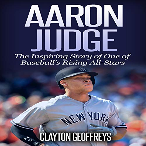 Aaron Judge Audiobook By Clayton Geoffreys cover art