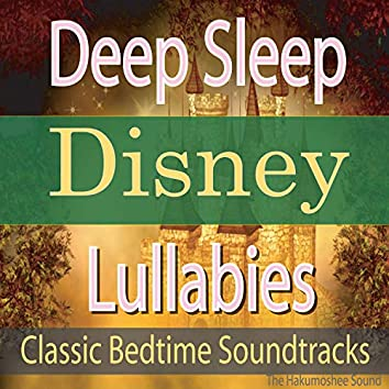 Deep Sleep Disney Lullabies (Classic Bedtime Soundtracks)