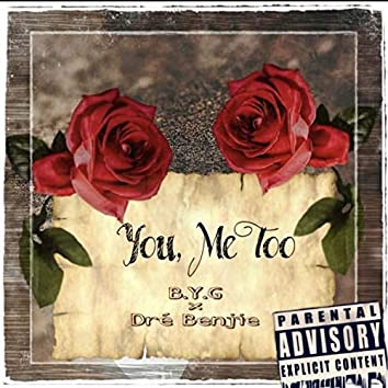 You, Me Too (feat. Dre Benjie)