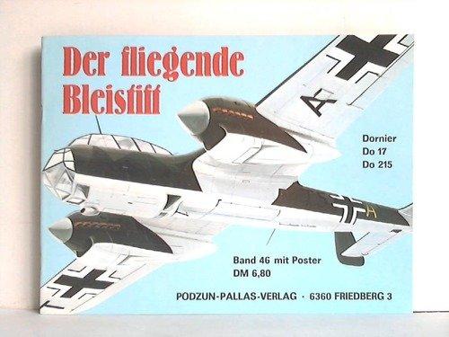 Die Fliegenden Bleistifte - Dornier Do 17 und Do 215