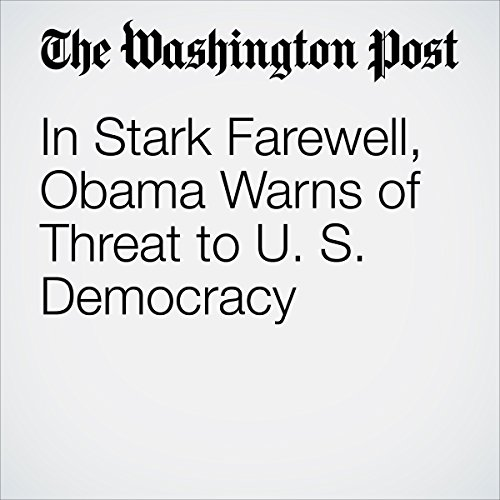 In Stark Farewell, Obama Warns of Threat to U. S. Democracy audiobook cover art