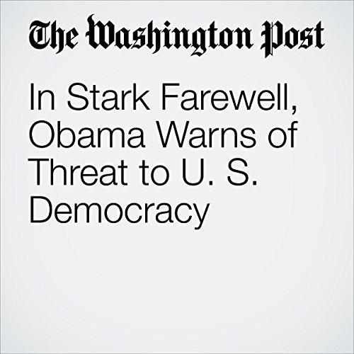 In Stark Farewell, Obama Warns of Threat to U. S. Democracy copertina