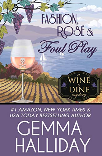 Fashion, Rosé & Foul Play (Wine & Dine Mysteries Book 6) by [Gemma Halliday]