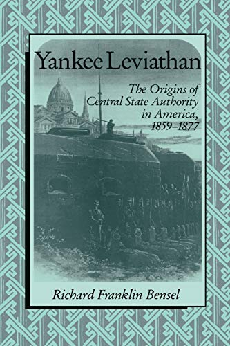 Yankee Leviathan: The Origins of Central State...