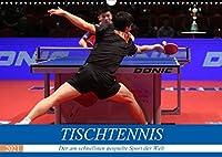 Tischtennis - Der am schnellsten gespielte Sport der Welt (Wandkalender 2021 DIN A3 quer): Rasanz, Dynamik, Koordination, Kampf - dieser Sport bietet alles! (Monatskalender, 14 Seiten )