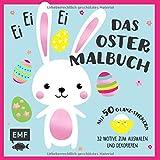 Ei, ei, ei – Das Oster-Malbuch: 32 Motive zum Ausmalen und Dekorieren – Mit 50 Glanz-Stickern