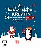 Weihnachten kreativ! – für Kids: 24 Bastelprojekte für die ganze Familie – Weihnachtskarten, Christbaumschmuck, Geschenkanhänger und Co.