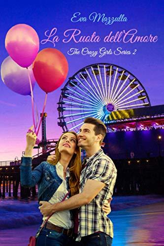 La Ruota dell'Amore: The Crazy Girls Series