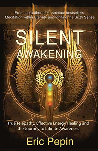 Silent Awakening: True Telepathy, Effective Energy...