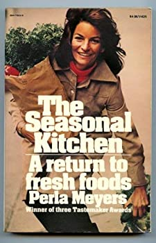 The Seasonal Kitchen: A Return To Fresh Foods 0394716256 Book Cover