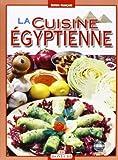 La cucina egiziana. Ediz. francese