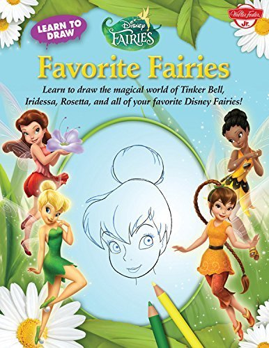Learn to Draw Disney's Favorite Fairies: Learn to draw the magical world of Tinker Bell, Silver Mist, Rosetta, and all of your favorite Disney Fairies! (Licensed Learn to Draw) by Disney Storybook Artists (2012) Paperback