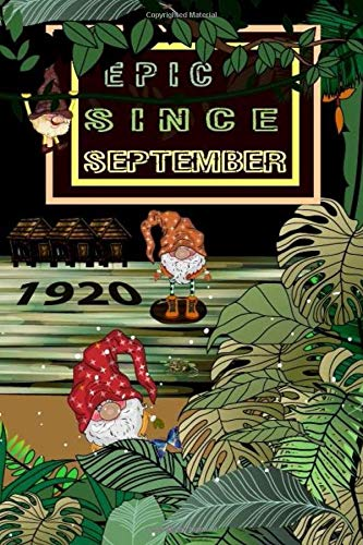 Epic Since September 1920 Birthday Notebook-Composition Birthday Gift: Gnomes, Swamp, Frog and Palms September Journal Notebook
