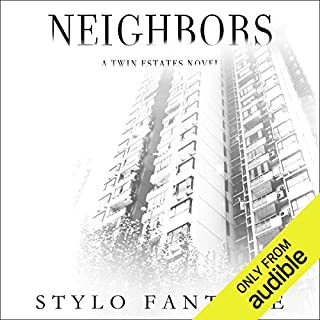 Neighbors     Twin Estates              By:                                                                                                                                 Stylo Fantôme                               Narrated by:                                                                                                                                 Grayson Ash                      Length: 9 hrs and 31 mins     25 ratings     Overall 4.4